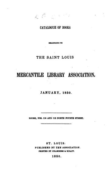 Download Catalogue of Books belonging to the Saint Louis Mercantile Library Association  etc Book