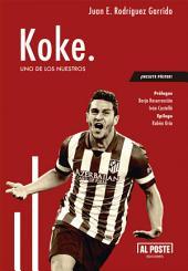 Koke: Uno de los nuestros
