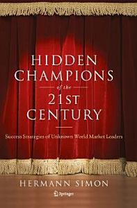 Hidden Champions of the Twenty First Century