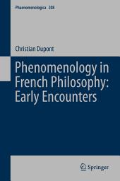 Phenomenology in French Philosophy: Early Encounters