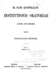 M. Fabi Quintiliani institutionis oratoriae libri duodecim: Volume 1