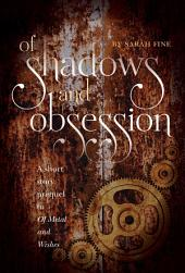 Of Shadows and Obsession: A Short Story Prequel to Of Metal and Wishes