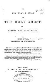 The Temporal Mission of the Holy Ghost: Or, Reason and Revelation