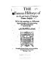 The Famous Historye of the Life and Death of Captaine Thomas Stukeley: With His Marriage to Alderman Curteis Daughter, and Valiant Ending of His Life at the Battaile of Alcazar. As it Hath Beene Acted