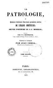 La patrologie ou histoire littéraire des trois premiers siècles de l'Eglise chrétienne: oeuvre posthume, Volume1