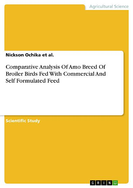 Comparative Analysis Of Amo Breed Of Broiler Birds Fed With Commercial And Self Formulated Feed