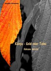 Kenya – Gold oder Talmi