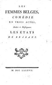 Les femmes belges: comédie en trois actes