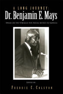 A Long Journey: Dr. Benjamin E. Mays