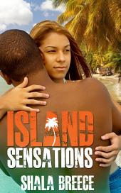 Island Sensations: Black Erotica: (Adults Only Erotica)