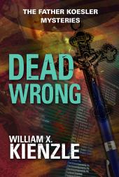 Dead Wrong: The Father Koesler Mysteries:, Book 15