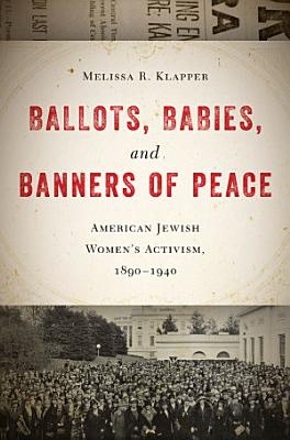 Ballots  Babies  and Banners of Peace PDF