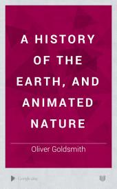 A History of the Earth, and Animated Nature: Volume 5