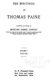 The Writings of Thomas Paine: Volume 1