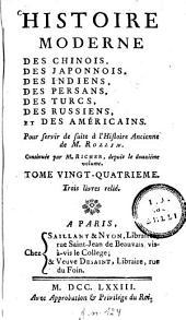 Histoire moderne des Chinois, des Japonnois, des Indiens, des Persans, des Turcs, des Russiens, etc: pour servir de suite à l'Histoire ancienne de M. Rollin, Volume24