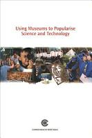 Using Museums to Popularise Science and Technology PDF