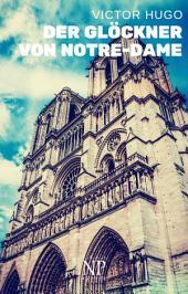 Der Glöckner von Notre-Dame: Vollständige und überarbeitete Ausgabe