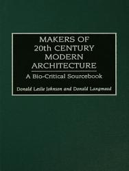 Makers Of 20th Century Modern Architecture Book PDF