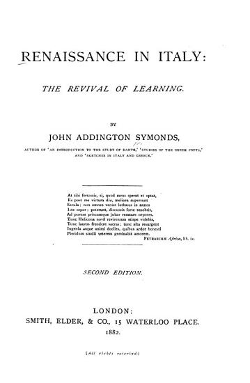 Renaissance in Italy  The revival of learning  1877 PDF