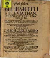 Beh ̄em ̄ot we-liwj ̄at ̄an i. e. Behemoth Et Leviathan, Elephas et Balaena e Job XL. XLI.