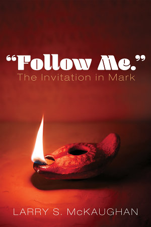 Follow Me     The Invitation in Mark