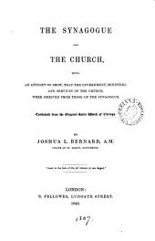The synagogue and the Church, being an attempt to show, that the government, ministers, and services of the Church, were derived from those of the synagogue. Condensed from the work of Vitringa [De synagoga vetere].