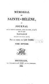 Mémorial de Sainte-Hélène: ou, Journal où se trouve consigné, jour par jour, ce qu'a dit et fait Napoléon durant dix-huit mois, Volume7