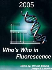 Who's Who in Fluorescence 2005