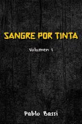 Sangre por Tinta: Volumen I