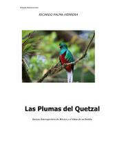 LAS PLUMAS DEL QUETZAL: Ensayo Retrospectivo de México y el Alma de su Pueblo