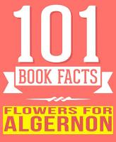 Flowers for Algernon   101 Amazingly True Facts You Didn t Know PDF