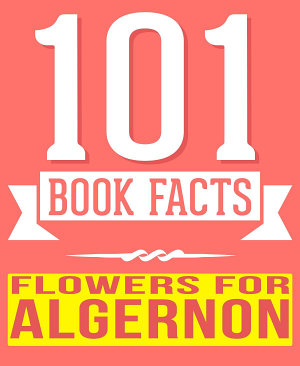 Flowers for Algernon   101 Amazingly True Facts You Didn t Know