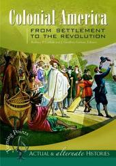 Colonial America from Settlement to the Revolution