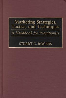 Marketing Strategies  Tactics  and Techniques PDF