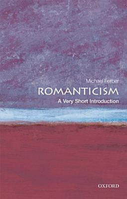 Romanticism  A Very Short Introduction PDF