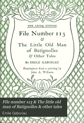 File number 113 & The little old man of Batignolles & other tales