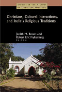 Christians, Cultural Interactions, and India's Religious Traditions