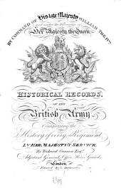 Historical Records of the British Army: Comprising the History of Every Regiment in Her Majesty's Service, Issue 9