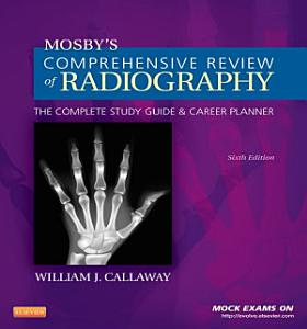 Mosby s Comprehensive Review of Radiography   E Book Book