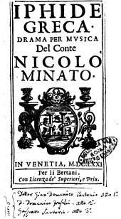 Iphide greca. Drama per musica del conte Nicolo' Minato