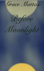 Before Moonlight