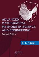 Advanced Mathematical Methods in Science and Engineering  Second Edition PDF