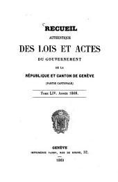 Recueil authentique des lois et actes du Gouvernement de la République et Canton de Genève: Volume 54