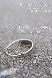 Is There Life after Divorce in the Church?