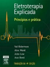 Eletroterapia Explicada: Princípios e Prática: Edição 4