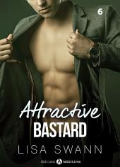 Attractive Bastard – 6
