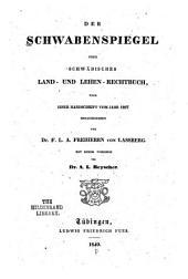 Der Schwabenspiegel oder Schwäbisches land- und lehenrecht-buch: Nach einer recension vom jahr 1287 mit späteren zusätzen