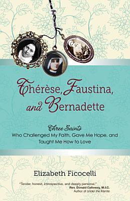 Th  r  se  Faustina  and Bernadette