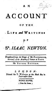 An account of the Life and Writings of Sir Isaac Newton. ... The second edition
