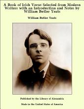 A Book of Irish Verse: Selected from Modern Writers with an Introduction and Notes by William Butler Yeats